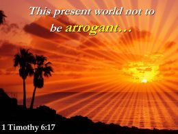 1 Timothy 6 17 This Present World Not To Be Powerpoint Church Sermon