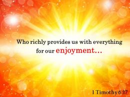 1 Timothy 6 17 Who richly provides us with everything PowerPoint Church Sermon