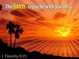 1 Timothy 6 21 The Faith Grace Be With You Powerpoint Church Sermon