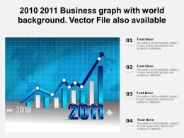 2010 2011 Business Graph With World Background Vector File Also Available