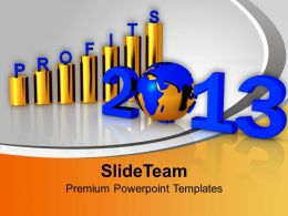 2013 Forth Coming Year Shwing Profits In Business PowerPoint Templates PPT Themes And Graphics
