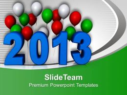 2013 In Blue With Colorful Balloons Celebration Powerpoint Templates Ppt Themes And Graphics 0113