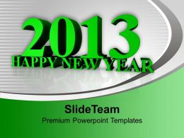 2013 Upcoming Year Business Concept PowerPoint Templates PPT Themes And Graphics