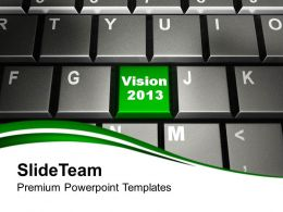 2013 Vision On Keyboard Technology Powerpoint Templates Ppt Themes And Graphics 0113