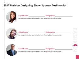 2017 Fashion Designing Show Sponsor Testimonial Ppt Powerpoint Presentation