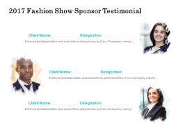 2017 Fashion Show Sponsor Testimonial Ppt Portfolio Slides