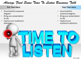 2413 Always Find Some Time To Listen Business Talk Ppt Graphics Icons Powerpoint