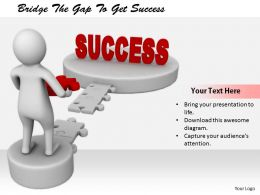 2413 Bridge The Gap To Get Success Ppt Graphics Icons Powerpoint