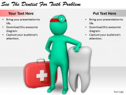 2413 Business Ppt Diagram See The Dentist For Teeth Problem Powerpoint Template
