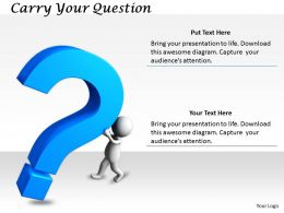 2413 Carry Your Question Ppt Graphics Icons Powerpoint