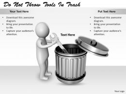 2413 Do Not Throw Tools In Trash Ppt Graphics Icons Powerpoint