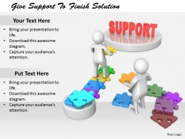 2413 Give Support To Finish Solution Ppt Graphics Icons Powerpoint