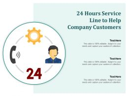 24 Hours Service Line To Help Company Customers
