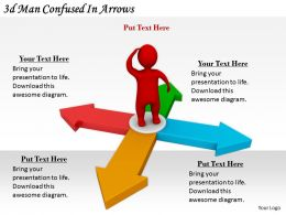 2513 3d Man Confused In Arrows Ppt Graphics Icons Powerpoint