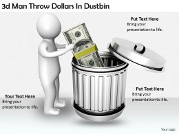 2513 3d Man Throw Dollars In Dustbin Ppt Graphics Icons Powerpoint