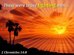 2 Chronicles 14 8 These Were Brave Fighting Men Powerpoint Church Sermon