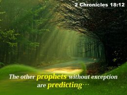 2 Chronicles 18 12 The Other Prophets Without Exception Powerpoint Church Sermon