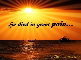 2 Chronicles 21 19 He Died In Great Pain Powerpoint Church Sermon