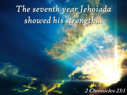 2 Chronicles 23 1 The Seventh Year Jehoiada Powerpoint Church Sermon
