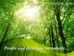 2 Chronicles 36 16 People And There Was No Remedy Powerpoint Church Sermon