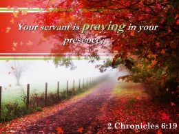 2 Chronicles 6 19 Your Servant Is Praying In Your Powerpoint Church Sermon