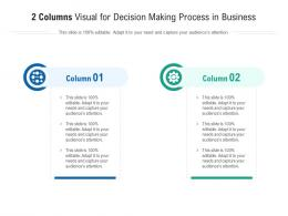 2 Columns Visual For Decision Making Process In Business Infographic Template