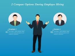 2 Compare Options During Employee Hiring
