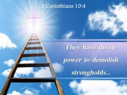 2 Corinthians 10 4 They Have Divine Power To Demolish PowerPoint Church Sermon