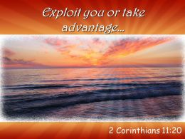 2 Corinthians 11 20 You Or Exploit You Or Take Powerpoint Church Sermon