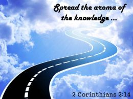 2 Corinthians 2 14 The aroma of the knowledge PowerPoint Church Sermon