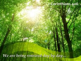 2 Corinthians 4 16 We are being renewed day PowerPoint Church Sermon