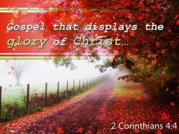 2 Corinthians 4 4 Gospel That Displays The Glory Powerpoint Church Sermon
