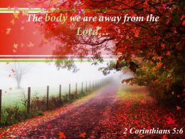 2 Corinthians 5 6 The Body We Are Away Powerpoint Church Sermon