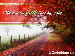 2 Corinthians 5 7 We Live By Faith Not By Sight Powerpoint Church Sermon