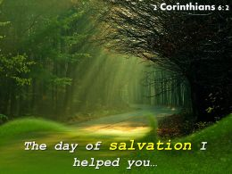 2 Corinthians 6 2 The Day Of Salvation I Helped Powerpoint Church Sermon
