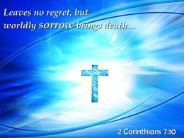 2 Corinthians 7 10 Leaves No Regret But Worldly Sorrow PowerPoint Church Sermon