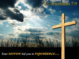 2 Corinthians 7 9 Your Sorrow Led You To Repentance PowerPoint Church Sermon