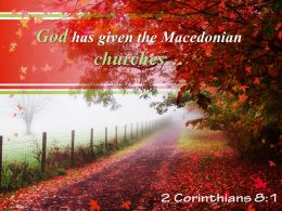 2 Corinthians 8 1 God Has Given The Macedonian Powerpoint Church Sermon