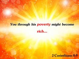 2 Corinthians 8 9 You Through His Poverty Might Powerpoint Church Sermon