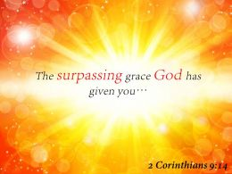 2 Corinthians 9 14 The Surpassing Grace God Powerpoint Church Sermon