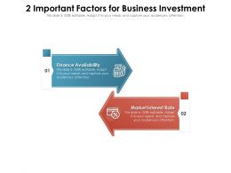 2 Important Factors For Business Investment