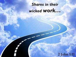 2 John 1 11 Shares In Their Wicked Work Powerpoint Church Sermon