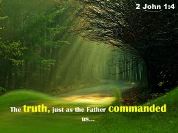 2 John 1 4 The Truth Just As The Father Powerpoint Church Sermon