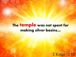 2 Kings 12 13 The Temple Was Not Spent Powerpoint Church Sermon