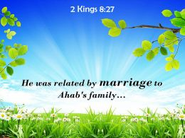 2 Kings 8 27 He Was Related By Marriage Powerpoint Church Sermon
