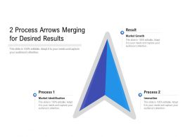 2 Process Arrows Merging For Desired Results