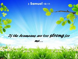 2 Samuel 10 11 If the Atameans are too strong PowerPoint Church Sermon