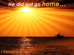 2 Samuel 11 13 He Did Not Go Home Powerpoint Church Sermon