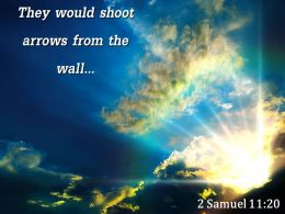 2 Samuel 11 20 They would shoot arrows PowerPoint Church Sermon