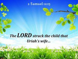 2 Samuel 12 15 LORD Struck The Child That Uriah Powerpoint Church Sermon